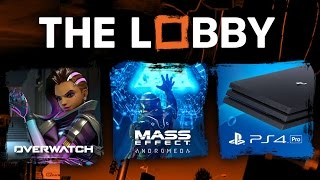 Overwatch Sombra, Mass Effect,  PS4 Pro, Infinite Warfare,  Division DLC - The Lobby [Full Episode]