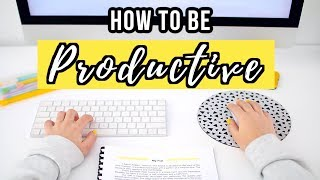 How To Be Productive 2019 | 10 Productivity Tips To Get More Things Done!