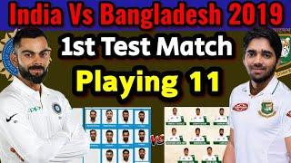India Vs Bangladesh 1st Test Match 2019 Both Teams Playing 11   India Playing 11   Ban Playing 11