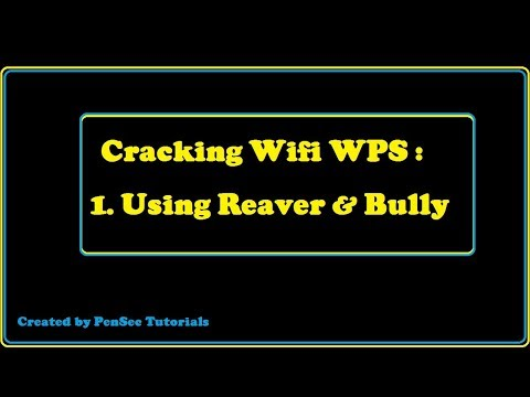 Cracking Wifi Protected Setup (WPS) - Part 1 : Reaver & Bully