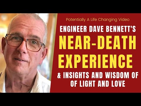 Dave Bennett - Experiences in the Light & Visions of the Future
