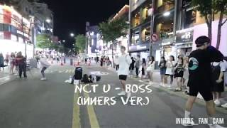 [KPOP IN PUBLIC] [innerS _ 이너스] 180811 신촌공연 2차 / NCT U - BOSS