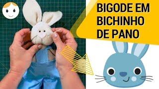 COMO COLOCAR BIGODINHO EM BICHINHO DE PANO