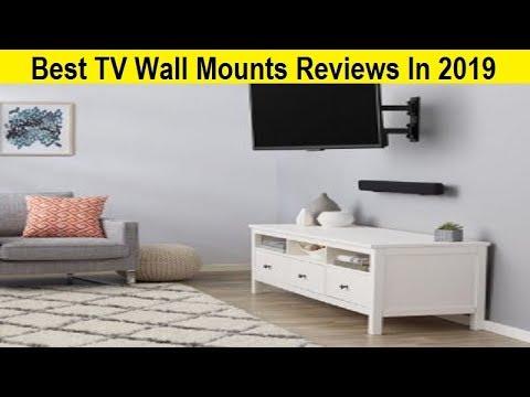 Top 3 Best TV Wall Mounts Reviews In 2019