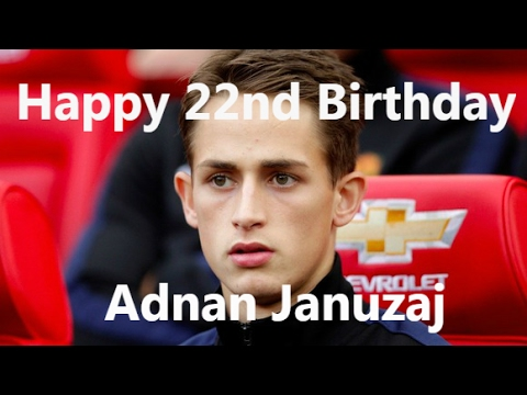 Happy 22nd Birthday, Adnan Januzaj.