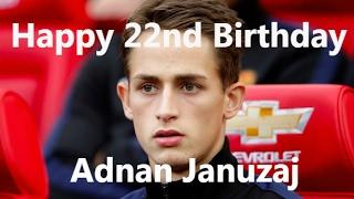 Happy 22nd Birthday, Adnan Januzaj.