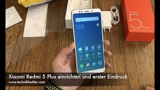 Xiaomi Redmi 5 Plus einrichten und erster Eindruck