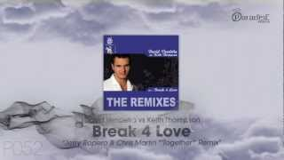 "David Vendetta vs Keith Thompson - Break 4 Love (Jerry Ropero & Chris Martin ""Together"" Remix)"