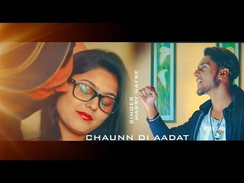 chaunn-di-aadat-||-harry-nafre-||-vs-records-||-new-punjabi-song-2018