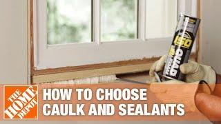 How to Choose Caulk and Sealants