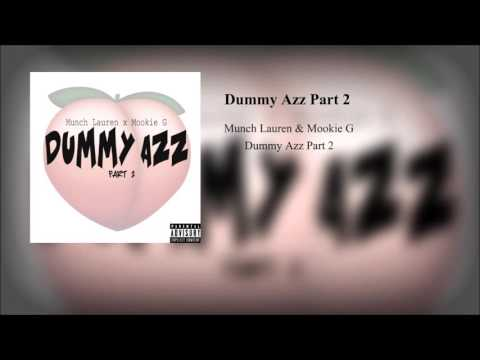 Munch Lauren - Dummy Azz Part 2 feat. Mook G