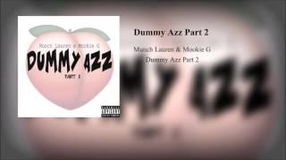 Munch Lauren - Dummy Azz Part 2 feat. Mook G