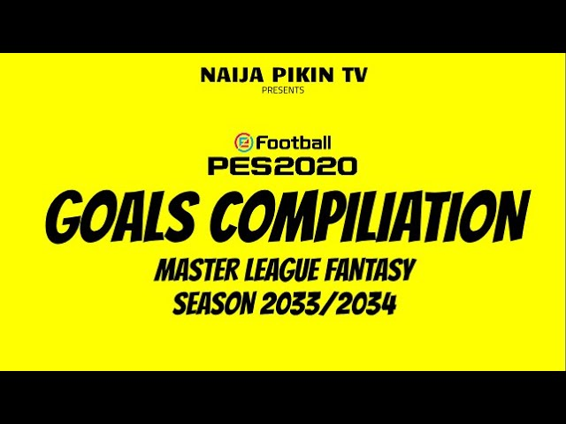 Master League Fantasy - All Season 2033/2034 Goals Compilation | HD