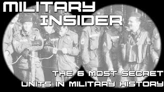 The 6 most secret units in military history | Military Insider
