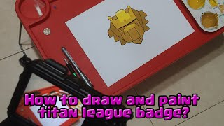 How to draw and paint a titan league badge?