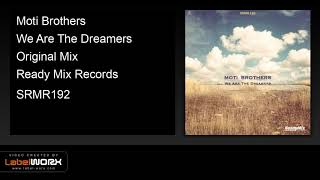 Moti Brothers - We Are The Dreamers (Original Mix) - Ready Mix Records [Official Clip]