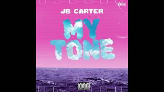 JB Carter - My Tone (Official Audio)