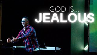GOD IS...JEALOUS