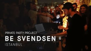 Be Svendsen Live [Private Party Project] in Istanbul