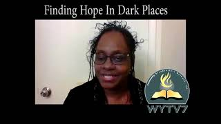 WYTV7 A Place Called Through Finding Hope In Dark Places