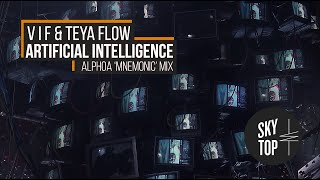 V I F & Teya Flow - Artificial Intelligence (Alfoa 'Mnemonic' Mix) [SkyTop]   (4K AI Upscaled Video)