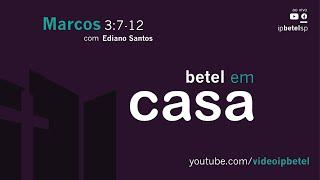 Betel em Casa | Rev. Ediano Pereira