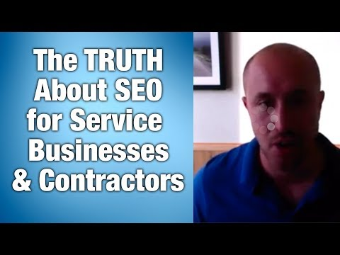 The TRUTH About SEO for Service Businesses & Contractors - Straight from the mouth of Google!