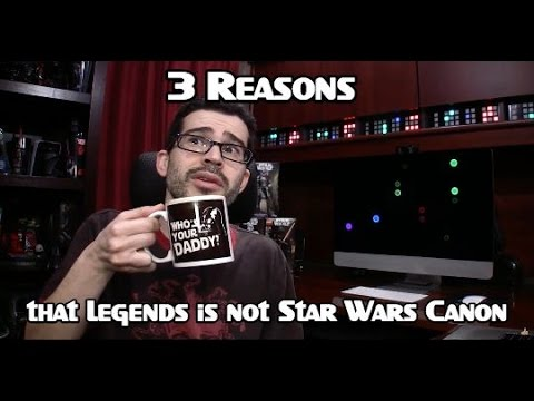 3 Reasons that Legends is not Star Wars Canon