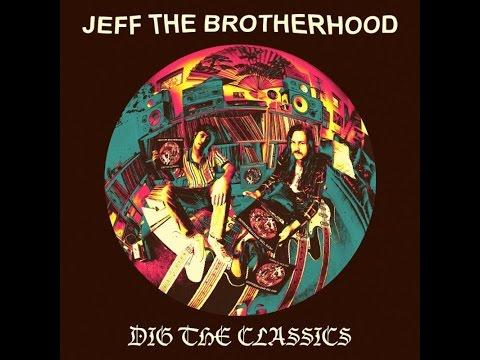 JEFF The Brotherhood - Gouge Away
