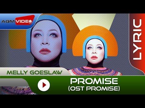 LIRIK LAGU PROMISE - MELLY GOESLAW