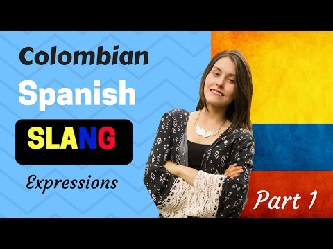 Colombian Spanish Slang Words (How to Speak Like a Native)PART 1