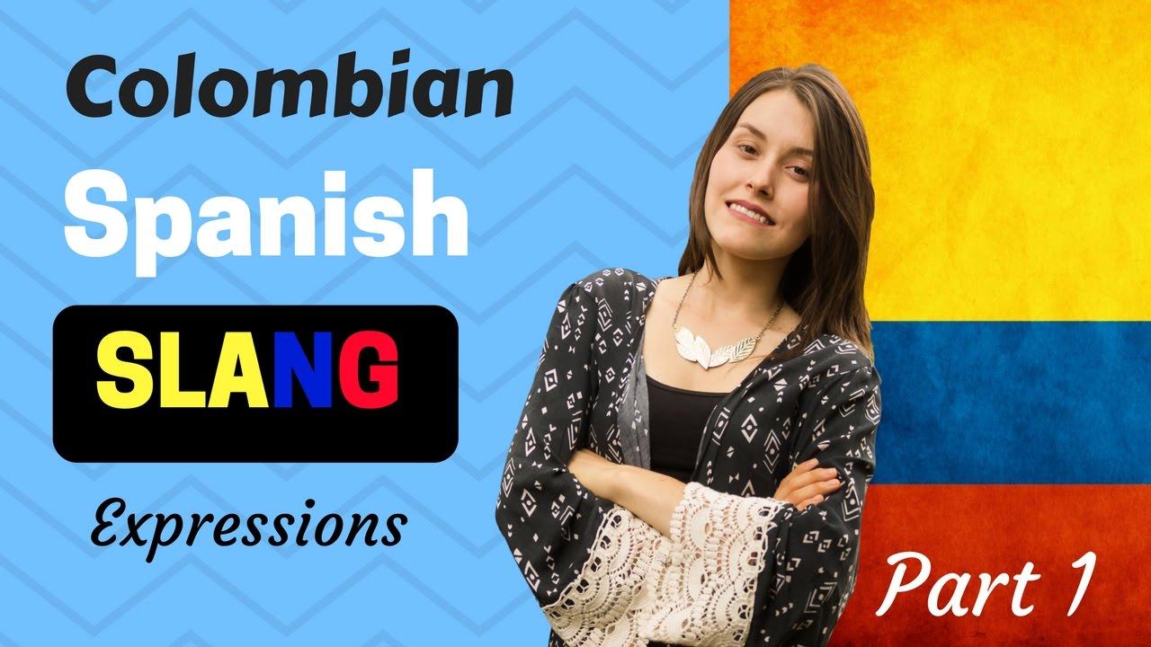 Colombian spanish slang words how to speak like a nativepart 1 colombian spanish slang words how to speak like a nativepart 1 kristyandbryce Images