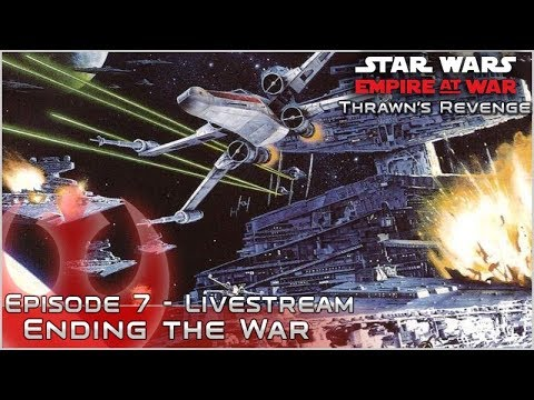 Finale Livestream - Ep 7 - [New Republic] Thrawn's Revenge: ICW 2.2 - Empire at War Mod