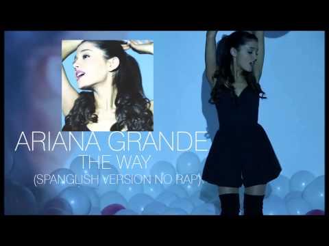 Ariana Grande - The Way (Spanglish Version No Rap)