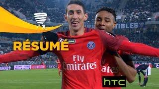 Girondins de Bordeaux - Paris Saint-Germain (1-4)  (1/2 finale) - Résumé - (GdB - PARIS) / 2016-17