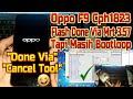 - Oppo F9 Cph1823 Bootloop Flash Done Via Mrt 3.57 Tapi Masih Mentok Logo Fix Emmc Problem