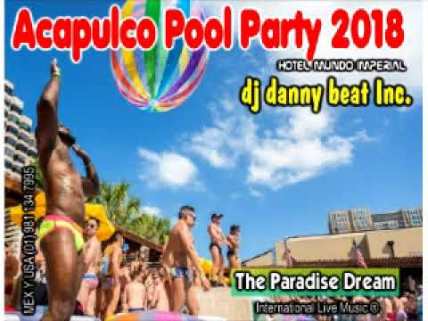 Imperial Acapulco Pool Party 09.03.2018 (The Paradise Dream) - Dj danny beat Inc