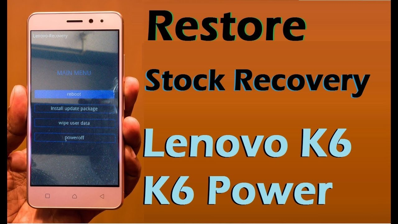 How to Restore Stock Recovery in Lenovo K6 and K6 Power (K33a42) Remove  Twrp Without PC