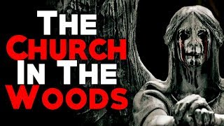 """The Church in the Woods"" [COMPLETE] 