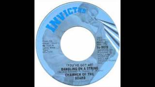 Chairmen Of The Board - Dangling On A String - Invictus