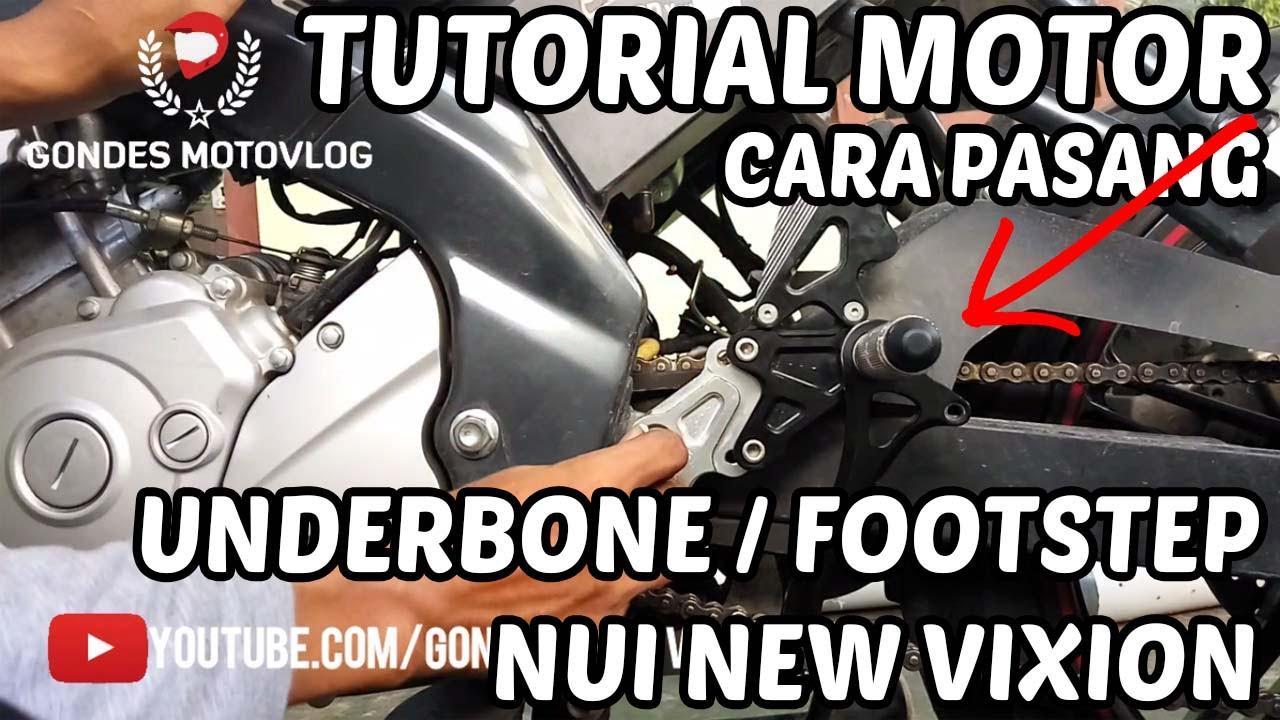 Cara Pasang Underbone Footstep Nui Sato Di Yamaha Vixion Youtube Foot Step L Belakang Honda Cb