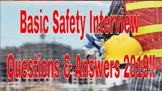 Basic Safety Interview Question and Answer-2019 !!