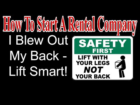 Lift With Your Legs! - I Blew My Back Out - Start A Party Rental Company