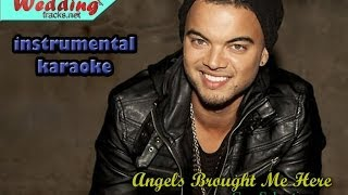 Angels Brought Me Here- Guy Sebastian (karaoke/instrumental) lyrics