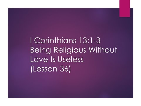 Searching the Scriptures: Lesson 36: 1 Cor. 13:1-3: Being Religious Without Love Is Useless (S9E11)