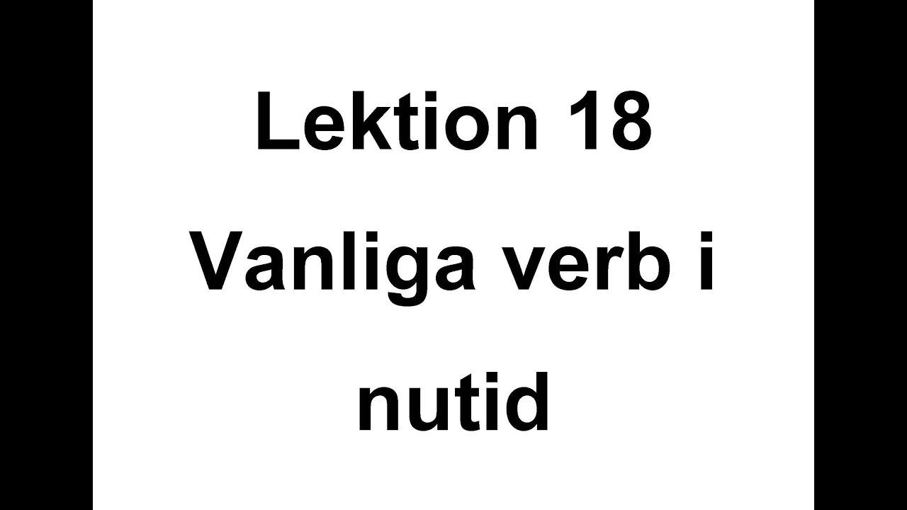 Lektion 18 - vanliga verb i nutid - Svenska för Nybörjare