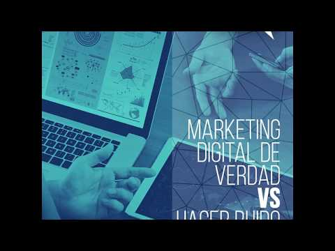 Marketing Digital de Verdad vs Hacer Ruido