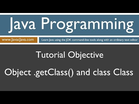 Learn Java Programming - Object .getClass() and Class Common Methods Tutorial