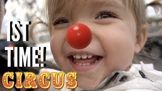 BABY CIRCUS FIRST TIME!
