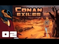 Let's Play Conan Exiles - PC Gameplay Part 2 - Let's Build A Dumb Hut!